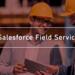 Salesforce Field Service 導入支援サービス   株式会社テラスカイ