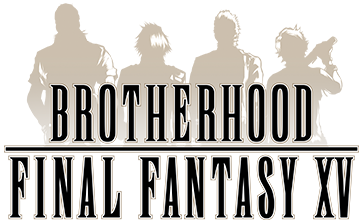 BROTHERHOOD FINAL FANTASY15