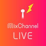 【MixChannel】簡単で楽しい♪ミクチャライブのやり方・コツ