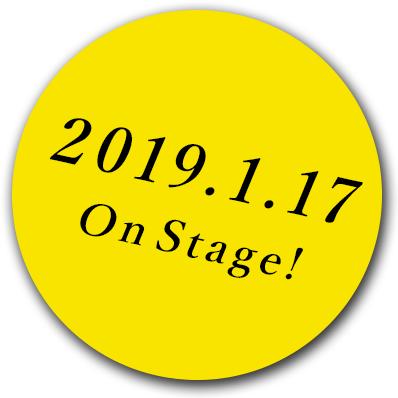 2019.1.17 On Stage!