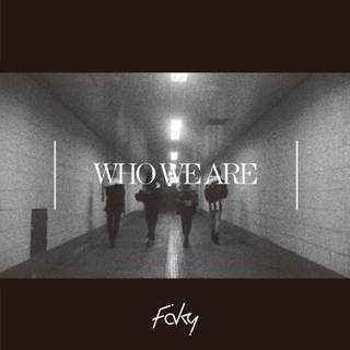 『ワタシらしくないなら 誰が「ワタシ」を生きるの?』 現在の4人体制初期に制作された、FAKYが満を持して贈る新曲「Who We Are」が4月11日に配信決定!!