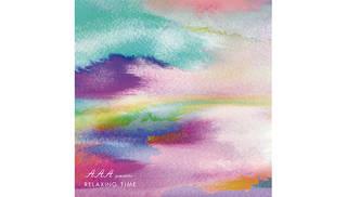 AAAの定番曲がリラクシング音楽にアレンジ!?「AAA presents RELAXING TIME」配信中!