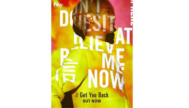 Nissy、新曲「Get You Back」がiTunes総合ソングランキング、LINE MUSICリアルタイムランキングで1位獲得!本日20時からはMusic Videoのノーカットバージョンが公開