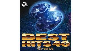 GWはこれで決まり! 『BEST HITS 40 a-mix』 4月28日(水)リリース!