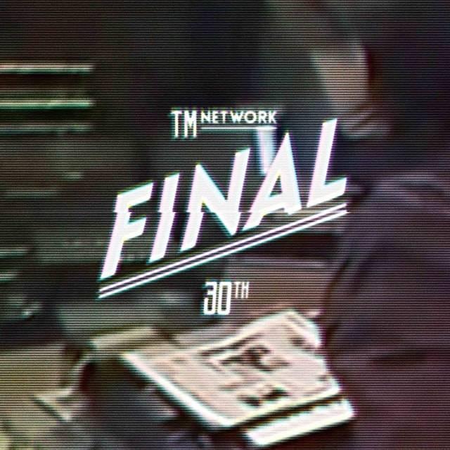 好評発売中! TM NETWORKが3年の歳月、全35公演のライブを通じて紡ぎ出してきた物語の集大成ライブBlu-ray/DVD『TM NETWORK 30th FINAL』。