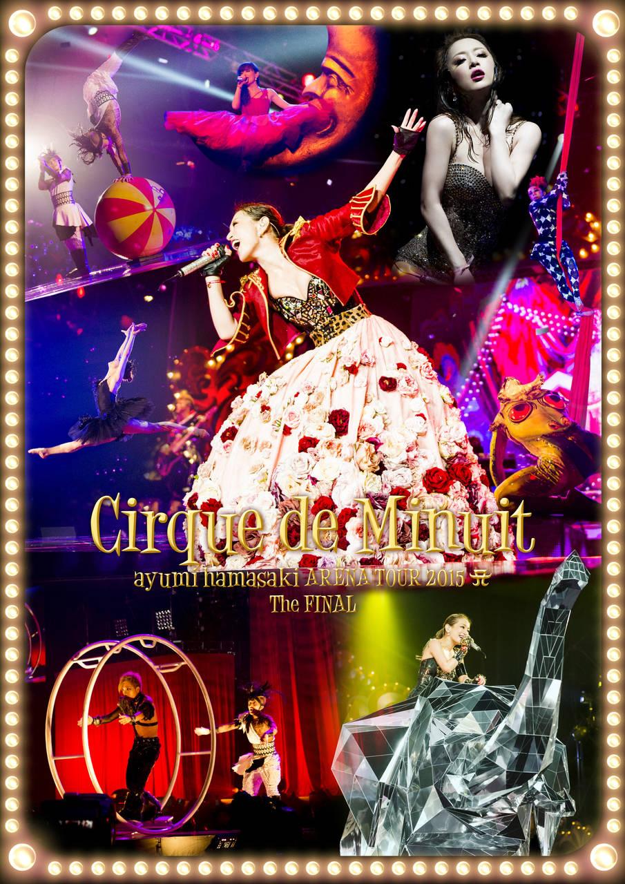 LIVE DVD & Blu-ray ayumi hamasaki AREANA TOUR Cirque de Minuit ~真夜中のサーカス~ The FINAL 2015.10.28 release.