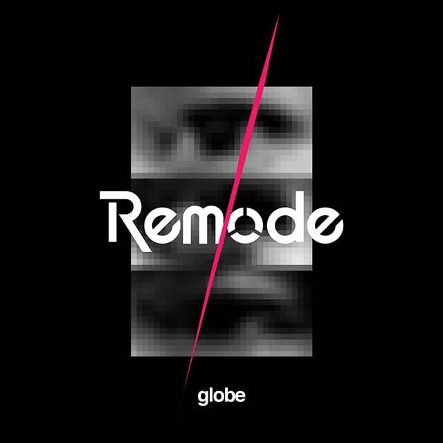 新たなモードと共に20周年のその先へ!globe セルフリプロダクトアルバム『Remode1』本日8月5日(水)発売!!