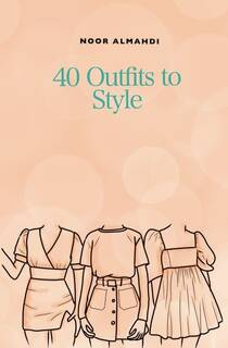 Amazon | 40 Outfits to Style: Design Your Style Workbook: Winter, Summer, Fall outfits and More - Drawing Workbook for Teens, and Adults (40 Outfits to Style by nooralmahdi_art) | Almahdi, Noor | Fashion (886029)