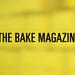 THE BAKE MAGAZINE  