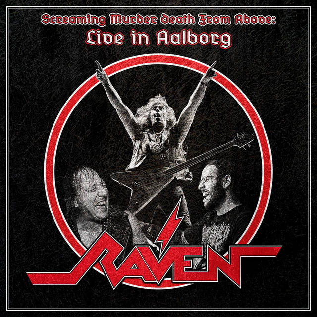 RAVEN『Screaming Murder Death From Above: Live In Aalborg』