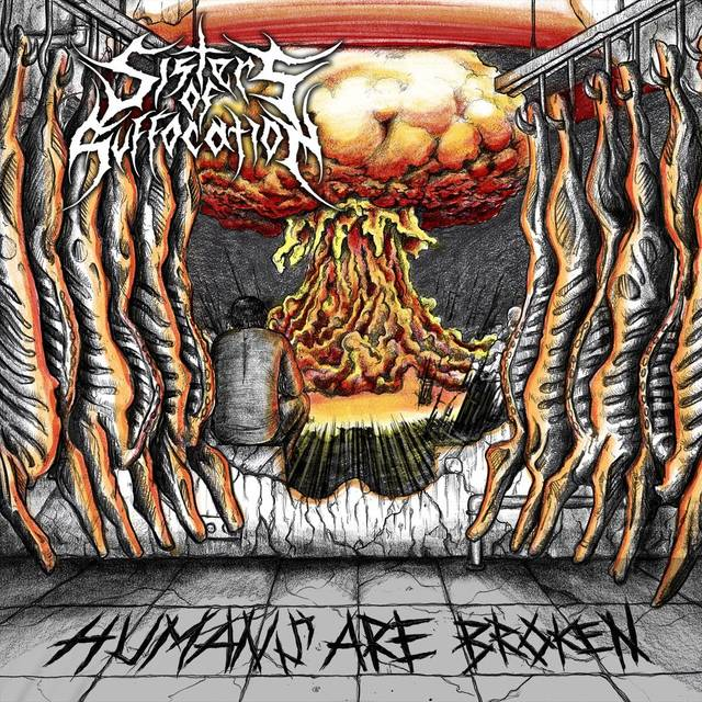 SISTERS OF SUFFOCATION『Humans Are Broken』