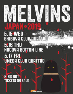 MELVINS <THE MELVINS JAPAN TOUR 2019>