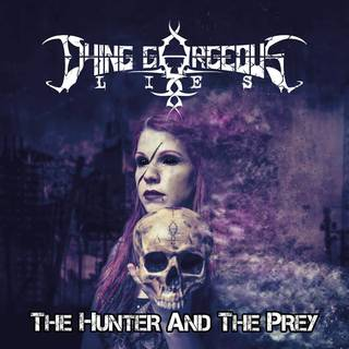 DYING GORGEOUS LIES 『The Hunter And The Prey』