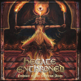 HECATE ENTHRONED『Embrace Of the Godless Aeon』