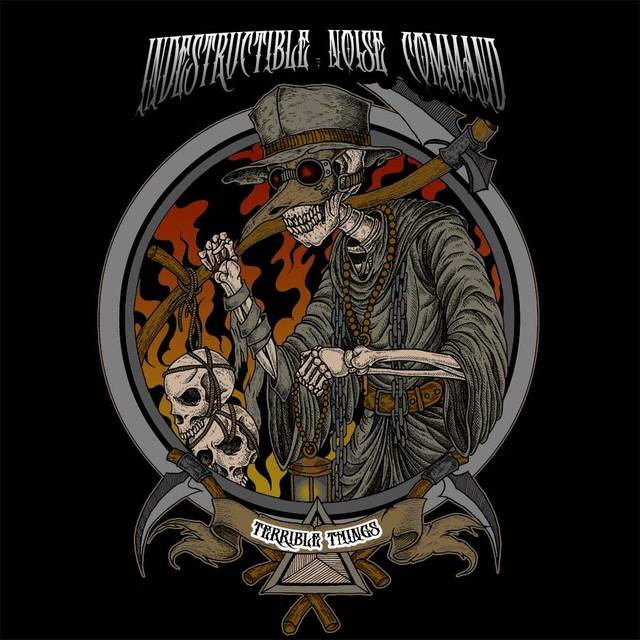 INDESTRUCTIBLE NOISE『Terrible Things』