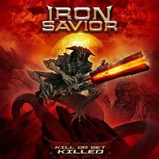 IRON SAVIOR『Kill Or Get Killed』