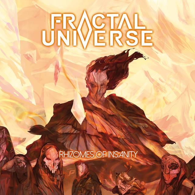 FRACTAL UNIVERSE『Rhizomes Of Insanity』
