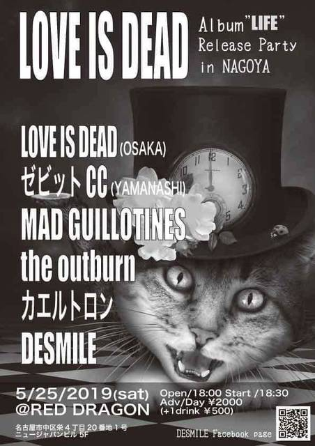 "LOVE IS DEAD album""LIFE"" Release Party in NAGOYA"