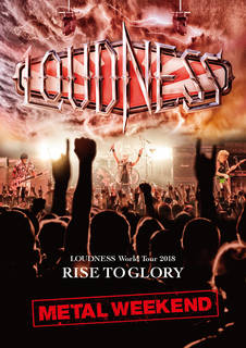 LOUDNESS『LOUDNESS World Tour 2018 RISE TO GLORY METAL WEEKEND』