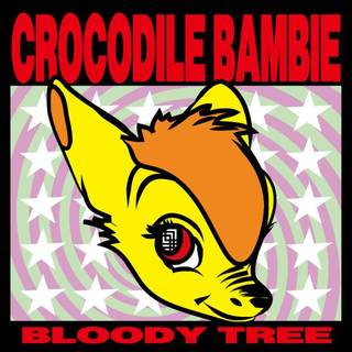 CROCODILE BAMBIE『BLOODY TREE』