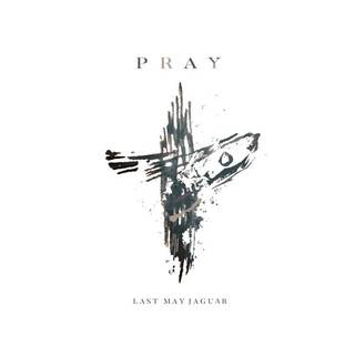 LAST MAY JAGUAR『PRAY』