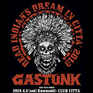 GASTUNKワンマン・ライブ「DEAD INDIAN'S DREAM IN CITTA' 2019」レポート
