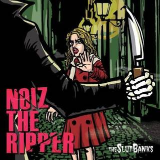 THE SLUT BANKS『NOIZ THE RIPPER』