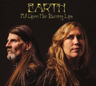 EARTH『Full Upon Her Burning Lips』