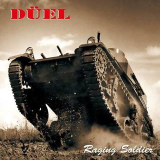 DÜEL『RAGING SOLDIER』