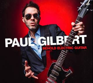 PAUL GILBERT『BEHOLD ELECTRIC GUITAR』