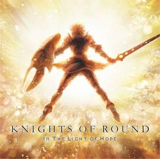 国産メロディック・スピード・メタル5th KNIGHTS OF ROUND『IN THE LIGHT OF HOPE』