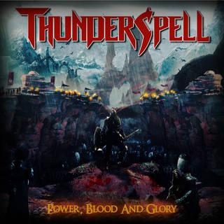 ブラジル産ヘヴィ・メタル最新EP THUNDERSPELL『Power, Blood And Glory』