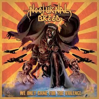 ノルウェー産ブラック/スラッシュ・メタル6th NOCTURNAL BREED『We Only Came For Violence』