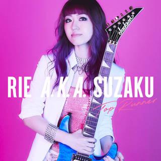 女性テクニカル・ギタリスト、メジャー1st Rie a.k.a. Suzaku『Top Runner』