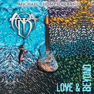 マイケル・トンプソン率いる実力派メロディック・ロック・バンド最新作 MICHAEL THOMPSON BAND『Love And Beyond』