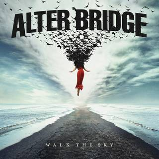 Myles Kennedy擁する米ハードロック・バンド6th ALTER BRIDGE『Walk The Sky』