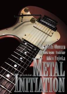 藤岡幹大追悼映像作品 LIVE DVD [-METAL INITIATION-]