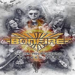 独メロディアス・ハード/ライヴ作品 BONFIRE『Live On Holy Ground: Wacken 2018』