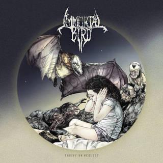 シカゴ発スラッジ/ブラックメタル2nd IMMORTAL BIRD『Thrive on Neglect』