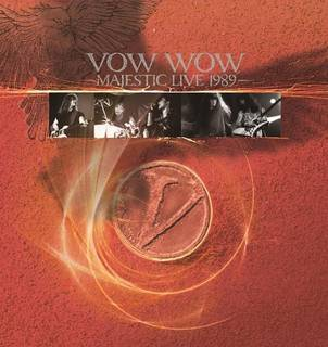 1989年のUKツアー3/8レディングで行われたライヴを完全収録 VOW WOW『MAJESTIC LIVE 1989』