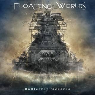 ギリシャ産シンフォニックメタル3rd FLOATING WORLDS『Battleship Oceania』