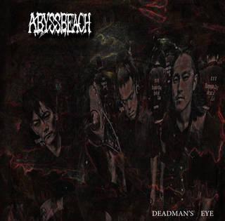 名古屋発メタルコアバンド1st ABYSSBEACH『Deadman's eye』