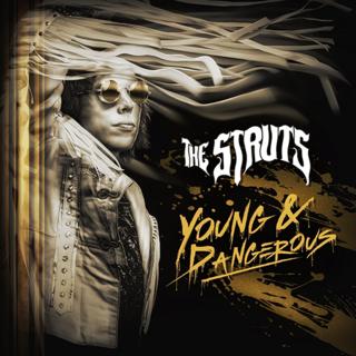 躍進を遂げた2018年の2ndアルバムに、新曲2曲を追加収録した新装盤 THE STRUTS『ヤング&デンジャラス [ニュー・エディション] 』