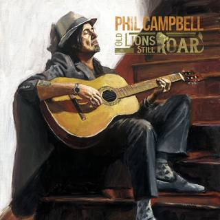 元MOTÖRHEADのギタリスト初ソロ作 PHIL CAMPBELL『Old Lions Still Roar』