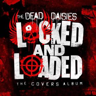 パワフルなカバー集 THE DEAD DAISIES『LOCKED AND LOADED』