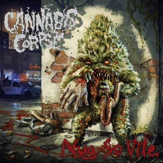 "MUNICIPAL WASTE/IRON REAGANのPhil ""Landphil"" Hallらによるデスメタル・バンド6th CANNABIS CORPSE『Nug So Vile』"