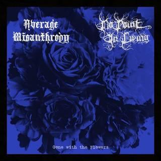 独りブラックメタル2バンドによるスプリット作品 Average Misanthropy / No Point in Living『Gone with the Flowers』