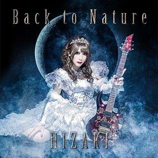 HIZAKI(Versailles / Jupiter) による三年振りとなる最新作『BACK TO NATURE』