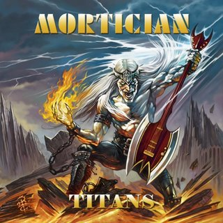 オーストリアで 1983年結成のベテラン・メタル・バンドMORTICIANが3rd「TITANS」を4月17日にリリース