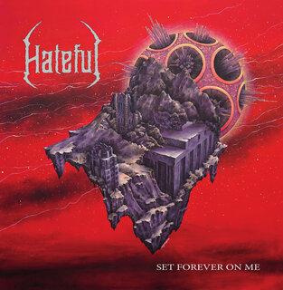 イタリアのテクニカル・デス・メタル・バンド HATEFULが7年ぶりとなる3rd「SET FOREVER ON ME」を9月26日にリリース